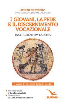 Parcoarenas.it I giovani, la fede e il discernimento vocazionale. Instrumentum laboris. Il quadro di riferimento dei lavori sinodali Image