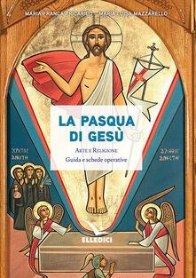 Daddyswing.es La Pasqua di Gesù. Arte e religione. Guida e schede operative Image