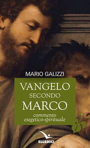 Libro Vangelo secondo Marco. Commento esegetico-spirituale