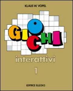 Libro Giochi interattivi. Vol. 1 Klaus W. Vopel
