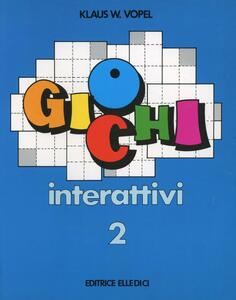 Giochi interattivi. Vol. 2