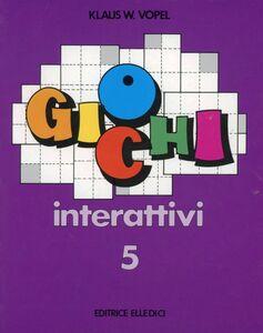 Libro Giochi interattivi. Vol. 5 Klaus W. Vopel
