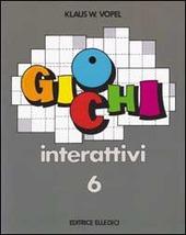 Giochi interattivi. Vol. 6