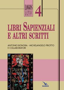 Libro Libri sapienziali e altri scritti Antonio Bonora , Michelangelo Priotto