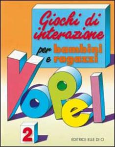 Libro Giochi di interazione per bambini e ragazzi. Vol. 2 Klaus W. Vopel