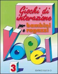 Giochi di interazione per bambini e ragazzi. Vol. 3 - Klaus W. Vopel - copertina