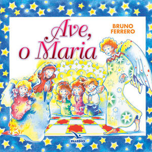 Ave, o Maria - Bruno Ferrero - copertina