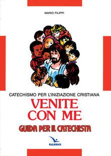 Mercatinidinataletorino.it Venite con me. Catechismo per l'iniziazione cristiana. Guida Image