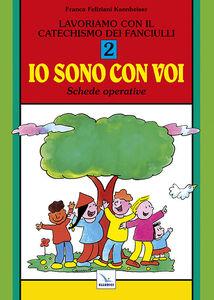 Foto Cover di Lavoriamo con il catechismo dei fanciulli «Io sono con voi». Schede operative. Vol. 2, Libro di Franca Feliziani Kannheiser, edito da Elledici