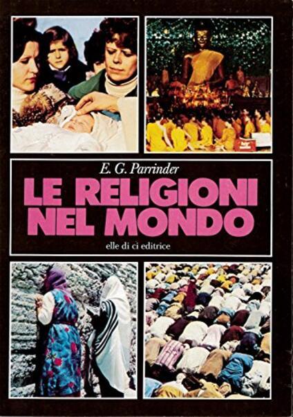 Le religioni nel mondo - Geoffrey Parrinder - copertina