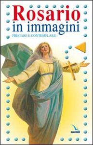 Libro Rosario in immagini. Pregare e contemplare Bartolino Bartolini