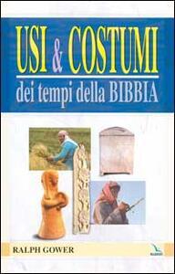 Usi e costumi dei tempi della Bibbia