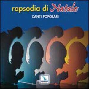 Rapsodia di Natale. Canti popolari. Con CD Audio