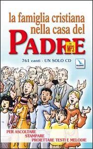 La famiglia cristiana nella casa del Padre. MP3. Con libro