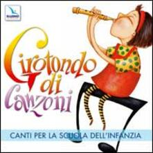 Girotondo di canzoni. Con CD Audio
