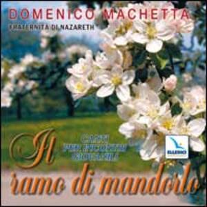 Il ramo di mandorlo. Canti per incontri giovanili. Con CD Audio - Domenico Machetta - copertina
