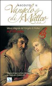 Ascolto il Vangelo di Matteo. Con CD-ROM