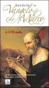 Ascolto il Vangelo di Marco. Testo evangelico. Con 2 CD Audio - copertina
