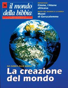 l mondo della Bibbia (1998). Vol. 36: La creazione del mondo.