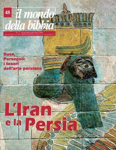 Il mondo della Bibbia (1999). Vol. 48: L'Iran e la Persia.