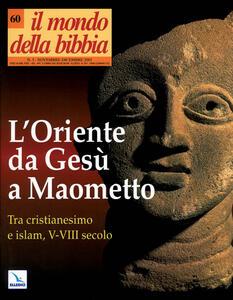 Il mondo della Bibbia (2002). Vol. 60: L'Oriente da Gesù a Maometto. - copertina