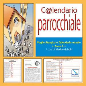 Libro C@lendario parrocchiale. Foglio liturgico e calendario murale. Anno C. Con CD-ROM