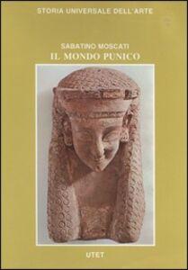 Libro Le civiltà antiche e primitive. Il mondo punico Sabatino Moscati