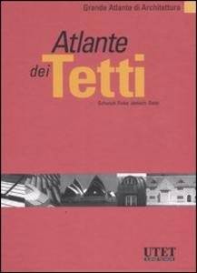 Libro Atlante dei tetti. Ediz. illustrata