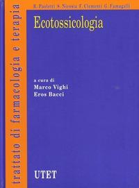 Ecotossicologia - Vighi Marco Bacci Eros - wuz.it