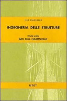 Recuperandoiltempo.it Ingegneria delle strutture. Vol. 1: Basi della progettazione. Image