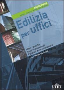 Librisulladiversita.it Edilizia per uffici. Progettare. Metodi, tecniche, norme, realizzazioni. Ediz. illustrata. Vol. 1 Image