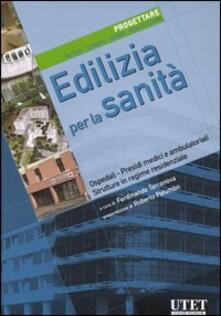 Edilizia per la sanità. Progettare. Metodi, tecniche, norme, realizzazioni. Vol. 4.pdf