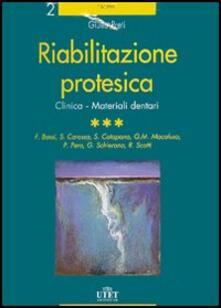 Riabilitazione protesica. Vol. 3: Clinica. Materiali dentari..pdf
