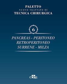 Voluntariadobaleares2014.es Trattato di tecnica chirurgica. Vol. 6: Pancreas, peritoneo, retroperitoneo, surrene, milza. Image