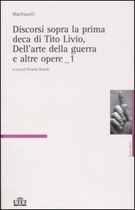 Libro Discorsi sopra la prima deca di Tito Livio, Dell'arte della guerra e altre opere vol. 1-2 Niccolò Machiavelli