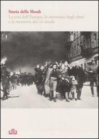 Storia della Shoah. La crisi dell'Europa, lo sterminio degli ebrei e la memoria del XX secolo vol. 1-2 - - wuz.it