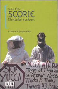 Foto Cover di Scorie. L'irrisolto nucleare, Libro di Virginio Bettini, edito da UTET