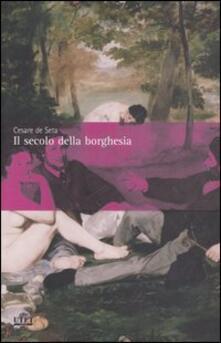 Il secolo della borghesia - Cesare De Seta - copertina