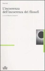 Foto Cover di L' incoerenza dell'incoerenza dei filosofi, Libro di Averroè, edito da UTET