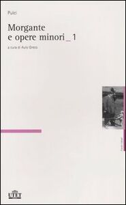 Foto Cover di Morgante e opere minori, Libro di Luigi Pulci, edito da UTET