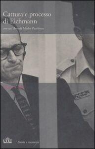 Libro Cattura e processo di Eichmann. DVD. Con libro Moshe Pearlman