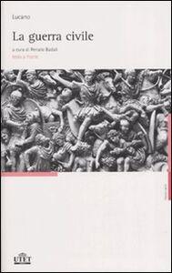 Libro La guerra civile. Testo latino a fronte M. Anneo Lucano