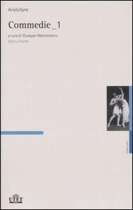 Libro Commedie. Testo greco a fronte. Vol. 1 Aristofane