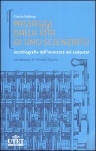 Foto Cover di Passaggi dalla vita di uno scienziato. Autobiografia dell'inventore del computer, Libro di Charles Babbage, edito da UTET