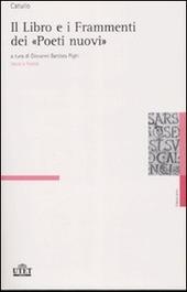 Il libro e i frammenti dei «poeti nuovi». Testo latino a fronte