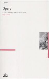 Libro Opere. Testo latino a fronte G. Giulio Cesare