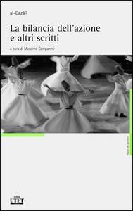 Libro La bilancia dell'azione e altri scritti Ghazâlî Al