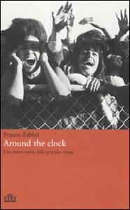 Around the clock. Una breve storia della popular music - Franco Fabbri - copertina