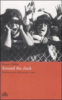Around the clock. Una breve storia della popular music