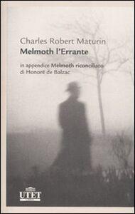 Libro Melmoth l'errante-Melmoth riconciliato Charles R. Maturin , Honoré de Balzac
